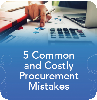 5 Common and Costly Procurement Mistakes